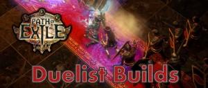 Path of Exile Duelist Skill Tree Builds Guide