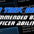 Out of all the things that differentiate your character from every other, Bridge Officer abilities are probably the most important ones. The types of weapons you use, ship you have...